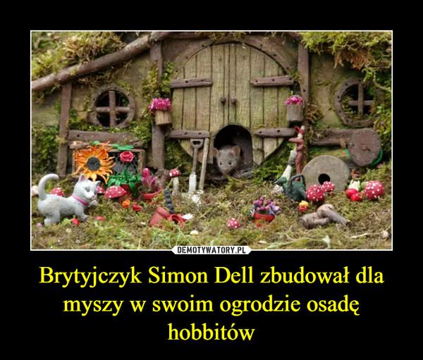 Brytyjczyk Simon Dell zbudował dla myszy w swoim ogrodzie osadę hobbitów –