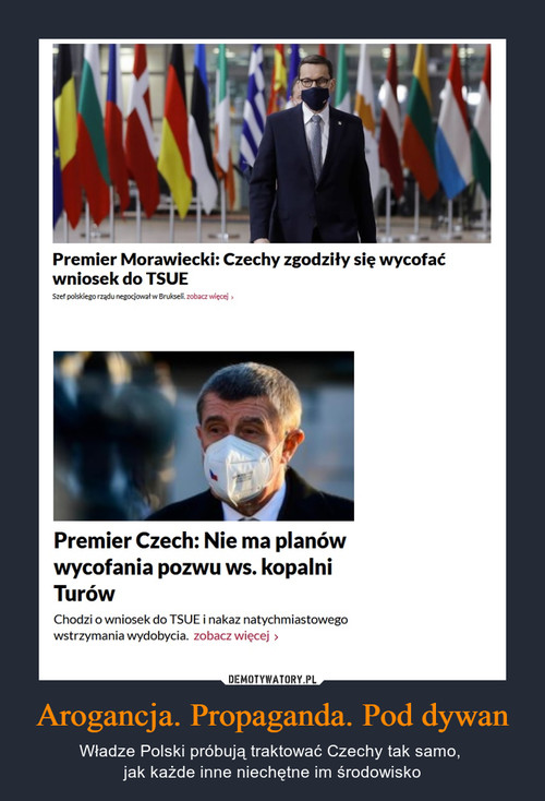 Arogancja. Propaganda. Pod dywan