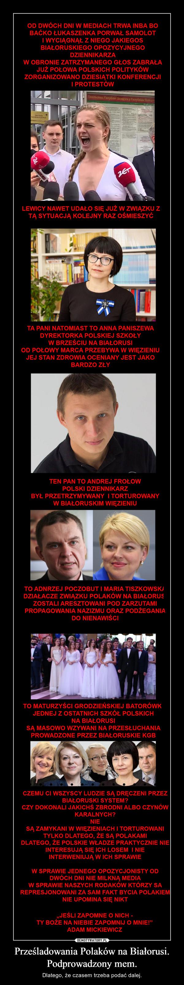 Prześladowania Polaków na Białorusi.Podprowadzony mem. – Dlatego, że czasem trzeba podać dalej.