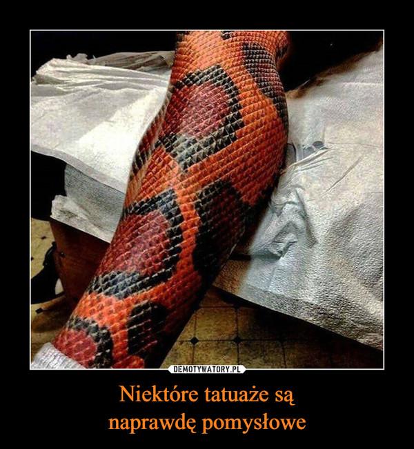 Niektóre tatuaże sąnaprawdę pomysłowe –