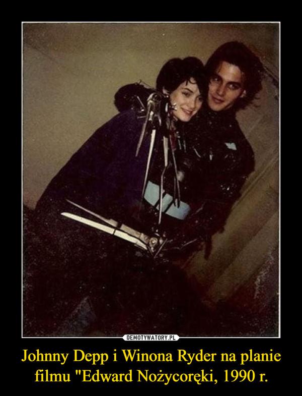 """Johnny Depp i Winona Ryder na planie filmu """"Edward Nożycoręki, 1990 r. –"""