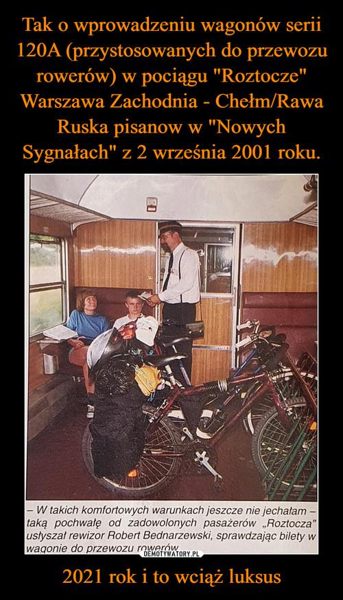 """Tak o wprowadzeniu wagonów serii 120A (przystosowanych do przewozu rowerów) w pociągu """"Roztocze"""" Warszawa Zachodnia - Chełm/Rawa Ruska pisanow w """"Nowych Sygnałach"""" z 2 września 2001 roku. 2021 rok i to wciąż luksus"""