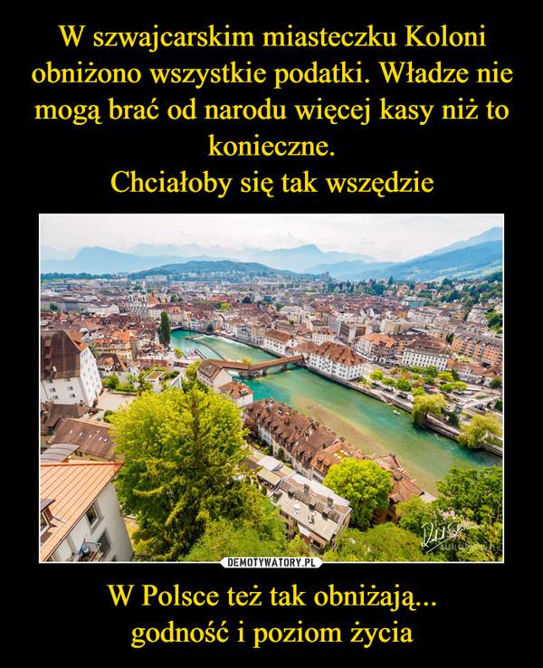 W Polsce też tak obniżają...godność i poziom życia –