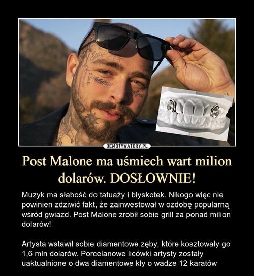 Post Malone ma uśmiech wart milion dolarów. DOSŁOWNIE!