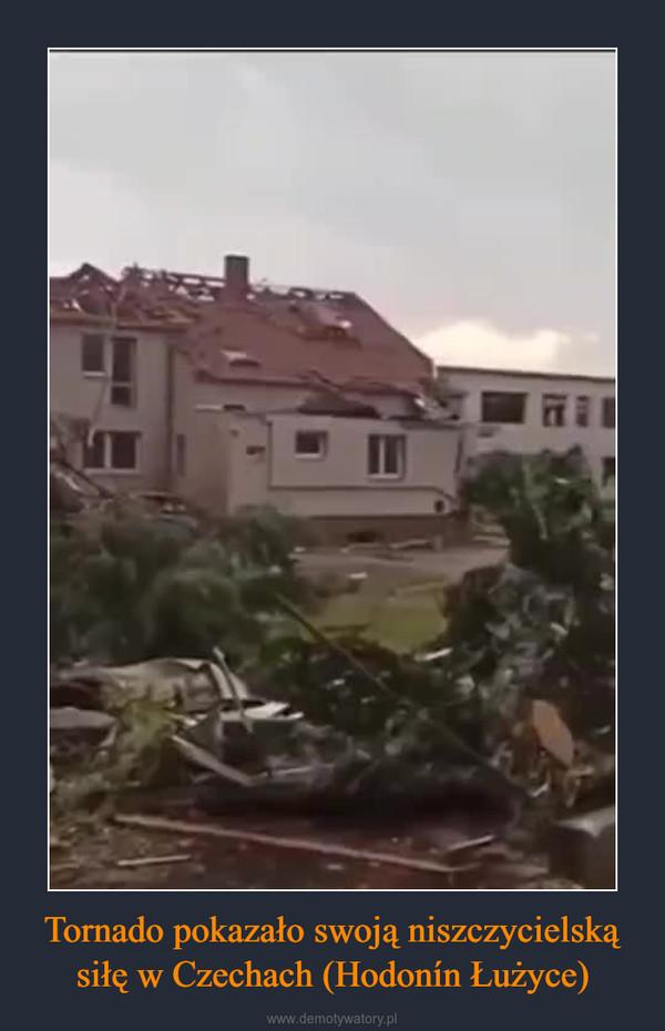 Tornado pokazało swoją niszczycielską siłę w Czechach (Hodonín Łużyce) –