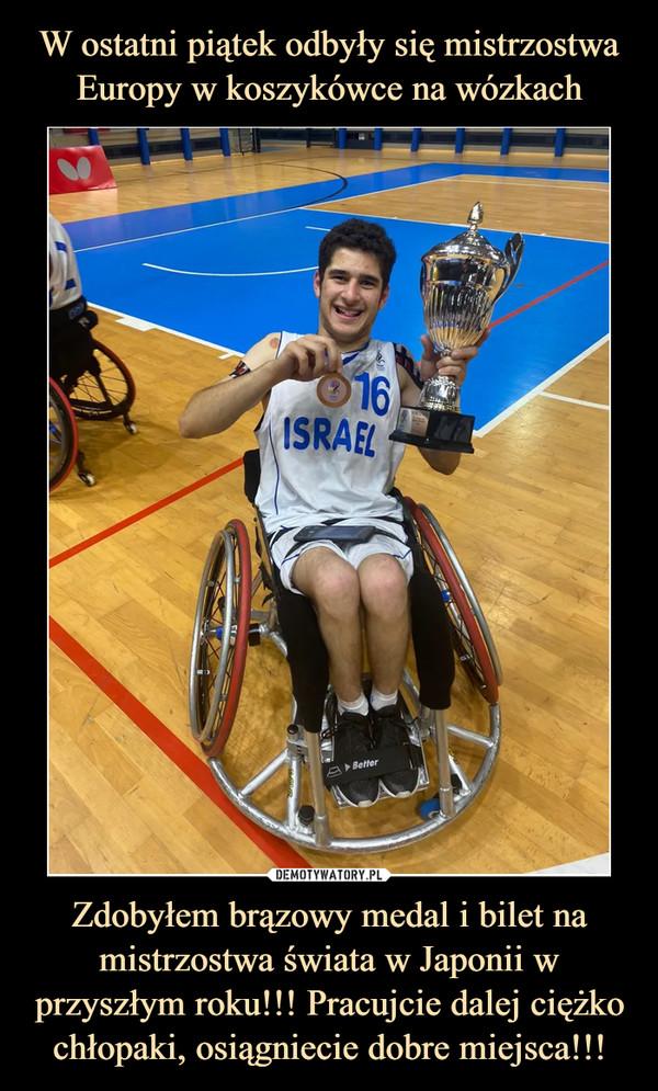 Zdobyłem brązowy medal i bilet na mistrzostwa świata w Japonii w przyszłym roku!!! Pracujcie dalej ciężko chłopaki, osiągniecie dobre miejsca!!! –