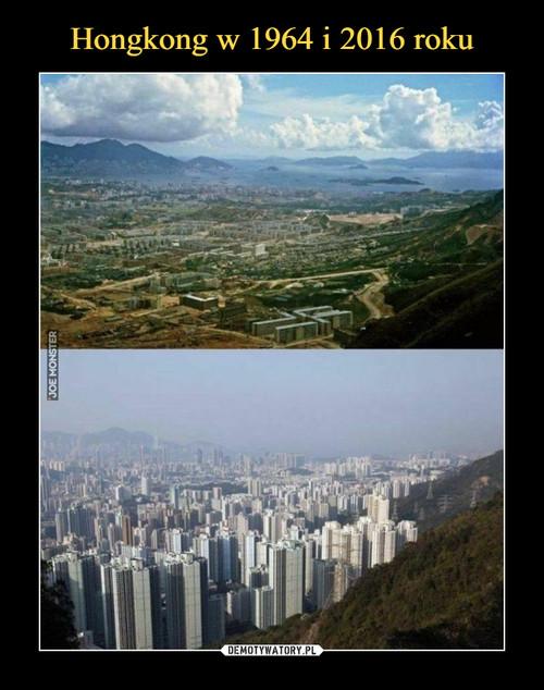 Hongkong w 1964 i 2016 roku