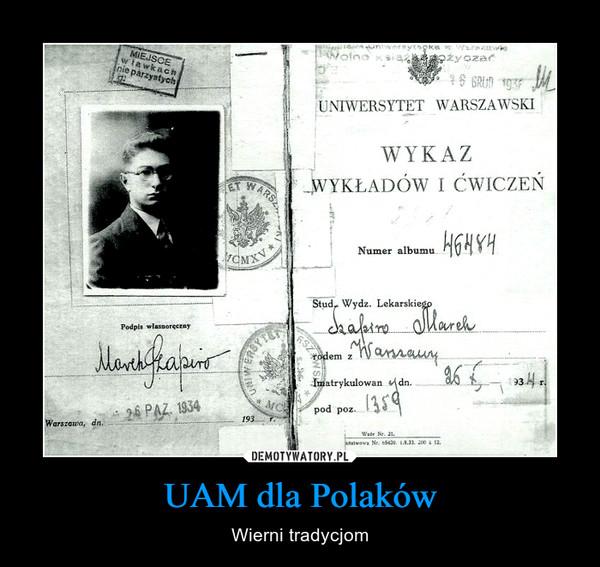 UAM dla Polaków – Wierni tradycjom