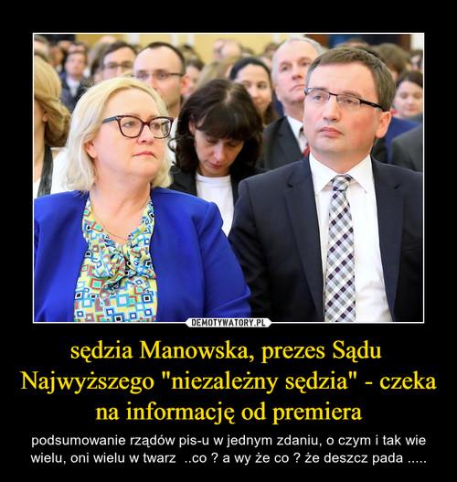 """sędzia Manowska, prezes Sądu  Najwyższego """"niezależny sędzia"""" - czeka na informację od premiera"""