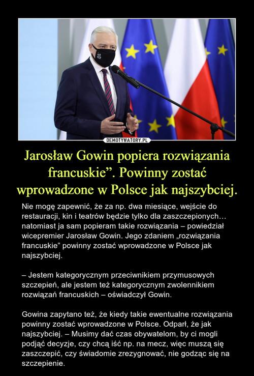 """Jarosław Gowin popiera rozwiązania francuskie"""". Powinny zostać wprowadzone w Polsce jak najszybciej."""