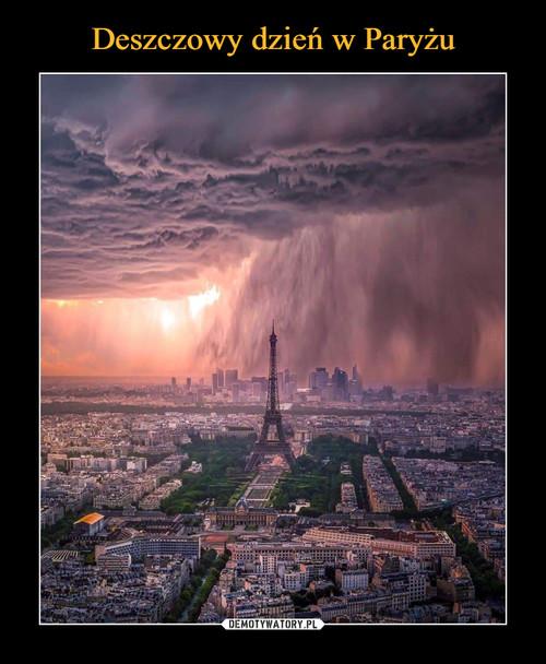 Deszczowy dzień w Paryżu