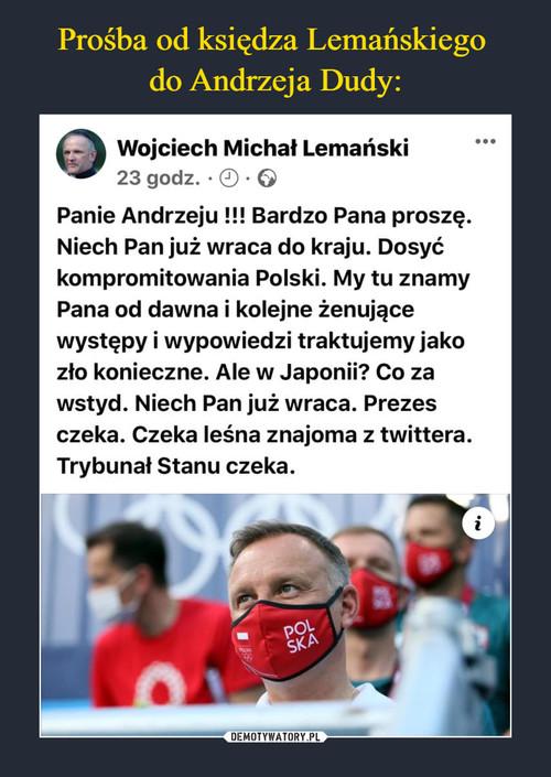 Prośba od księdza Lemańskiego  do Andrzeja Dudy: