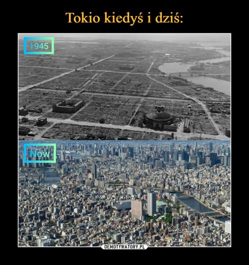 Tokio kiedyś i dziś: