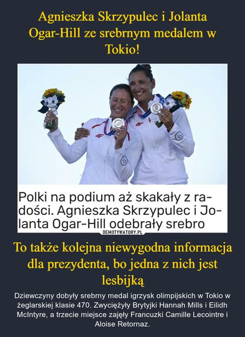 Agnieszka Skrzypulec i Jolanta Ogar-Hill ze srebrnym medalem w Tokio! To także kolejna niewygodna informacja dla prezydenta, bo jedna z nich jest lesbijką