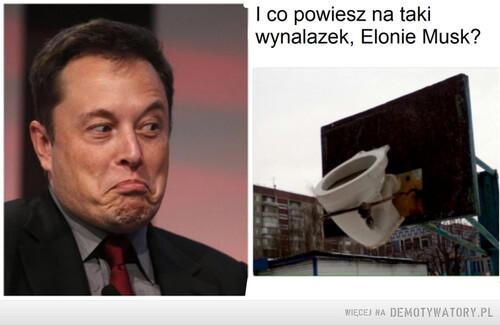 I co na to powiesz, Elonie Musk?