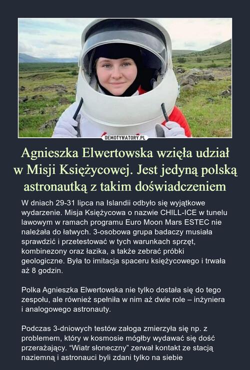 Agnieszka Elwertowska wzięła udział w Misji Księżycowej. Jest jedyną polską astronautką z takim doświadczeniem