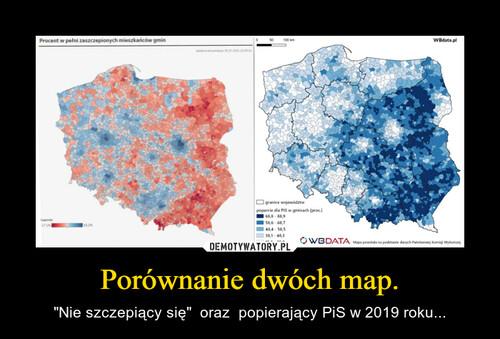 Porównanie dwóch map.