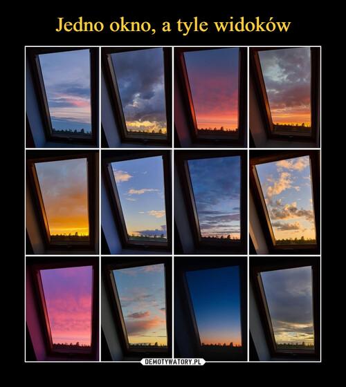 Jedno okno, a tyle widoków
