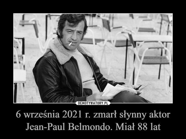 6 września 2021 r. zmarł słynny aktor Jean-Paul Belmondo. Miał 88 lat –