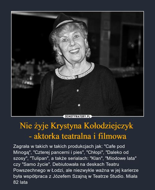 Nie żyje Krystyna Kołodziejczyk  - aktorka teatralna i filmowa