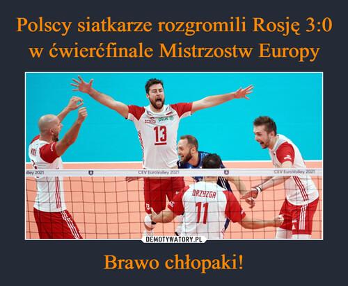 Polscy siatkarze rozgromili Rosję 3:0 w ćwierćfinale Mistrzostw Europy Brawo chłopaki!