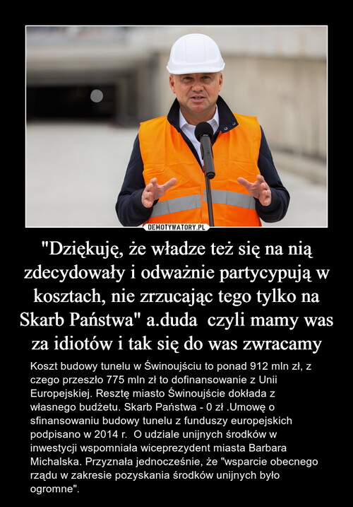 """""""Dziękuję, że władze też się na nią zdecydowały i odważnie partycypują w kosztach, nie zrzucając tego tylko na Skarb Państwa"""" a.duda  czyli mamy was za idiotów i tak się do was zwracamy"""