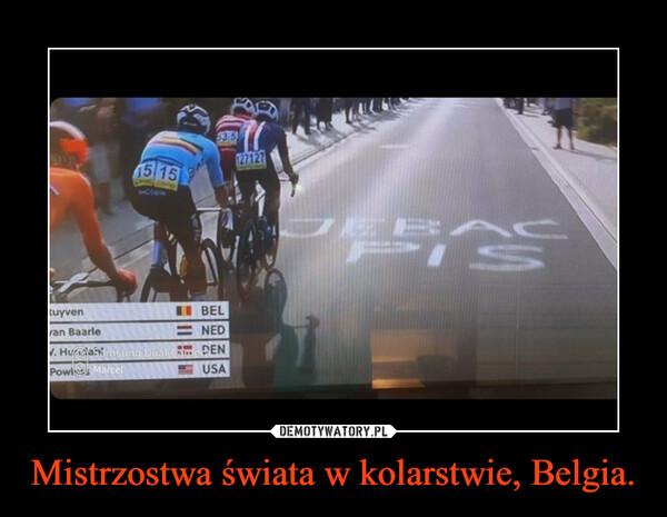 Mistrzostwa świata w kolarstwie, Belgia. –