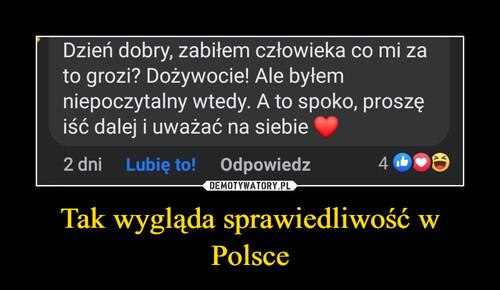 Tak wygląda sprawiedliwość w Polsce