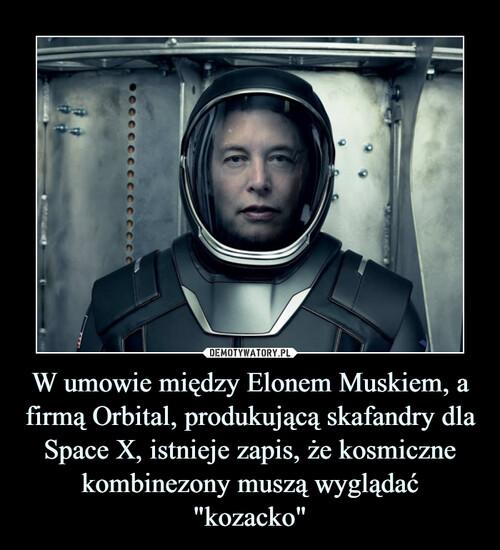 """W umowie między Elonem Muskiem, a firmą Orbital, produkującą skafandry dla Space X, istnieje zapis, że kosmiczne kombinezony muszą wyglądać """"kozacko"""""""