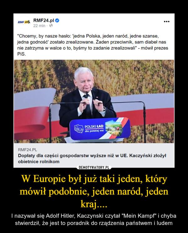 """W Europie był już taki jeden, który mówił podobnie, jeden naród, jeden kraj.... – I nazywał się Adolf Hitler, Kaczynski czytał """"Mein Kampf"""" i chyba stwierdził, że jest to poradnik do rządzenia państwem i ludem"""