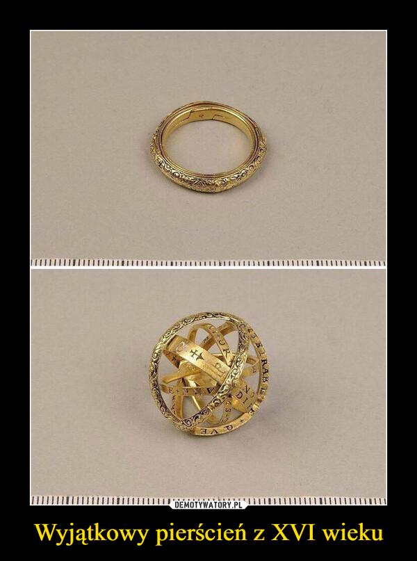 Wyjątkowy pierścień z XVI wieku –