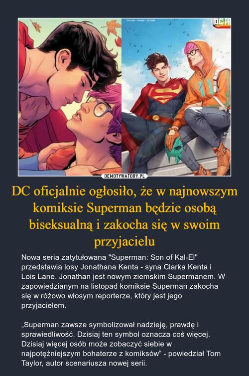 DC oficjalnie ogłosiło, że w najnowszym komiksie Superman będzie osobą biseksualną i zakocha się w swoim przyjacielu